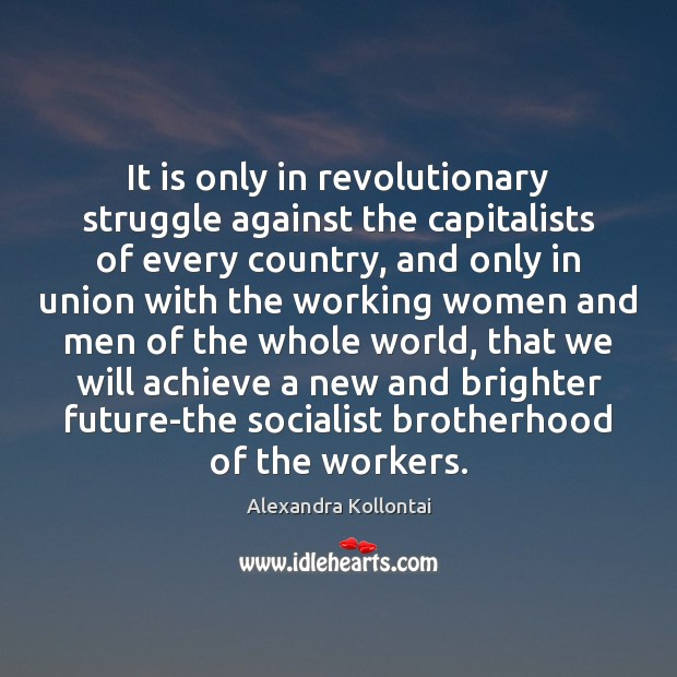 It is only in revolutionary struggle against the capitalists of every country, Image