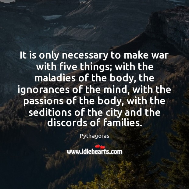 Image, It is only necessary to make war with five things; with the