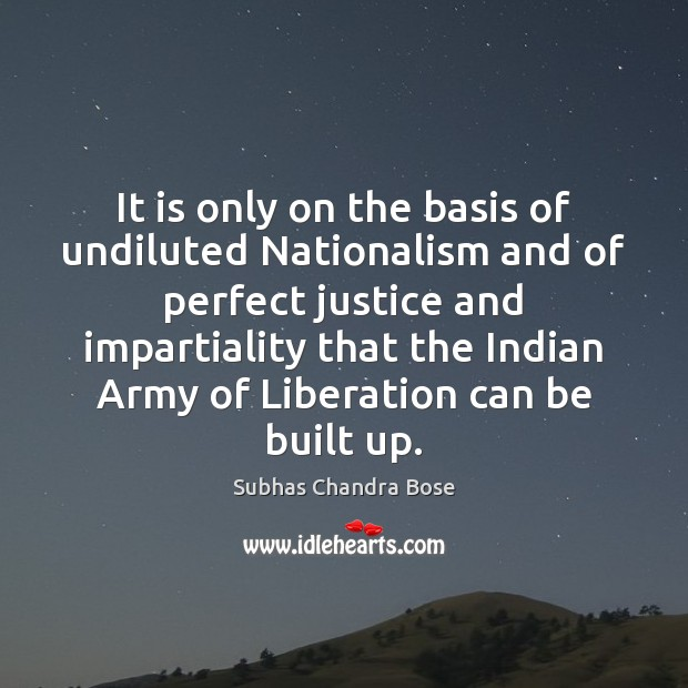 It is only on the basis of undiluted Nationalism and of perfect Image