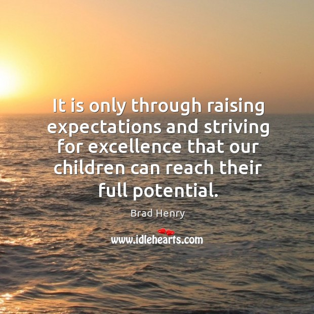 Image, It is only through raising expectations and striving for excellence that our children can reach their full potential.