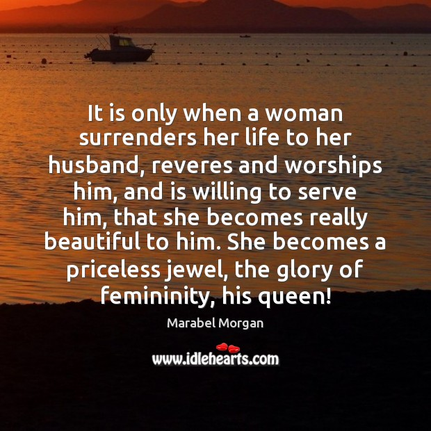 Image, It is only when a woman surrenders her life to her husband,