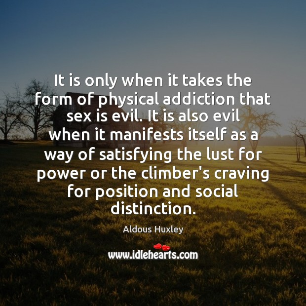 Image, It is only when it takes the form of physical addiction that