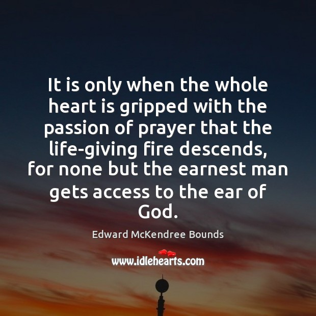 It is only when the whole heart is gripped with the passion Access Quotes Image