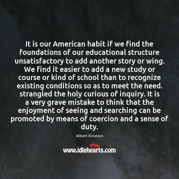 It is our American habit if we find the foundations of our Image