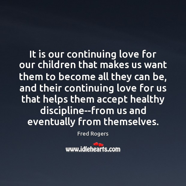 Image, It is our continuing love for our children that makes us want