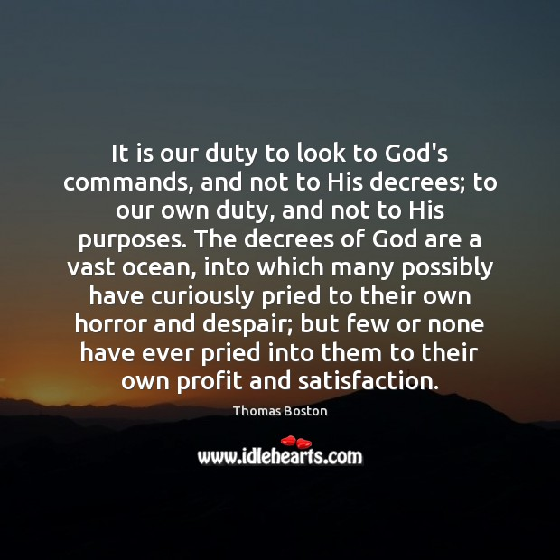 It is our duty to look to God's commands, and not to Image