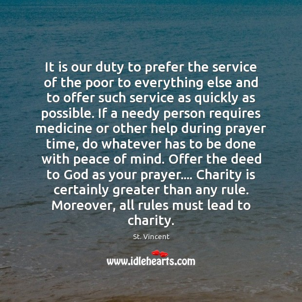 It is our duty to prefer the service of the poor to Charity Quotes Image