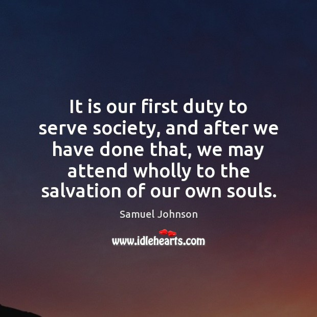 Image, It is our first duty to serve society, and after we have