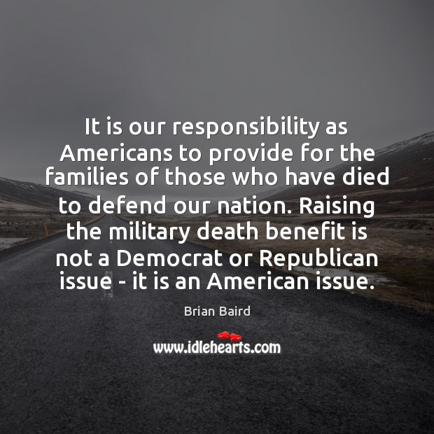 Image, It is our responsibility as Americans to provide for the families of