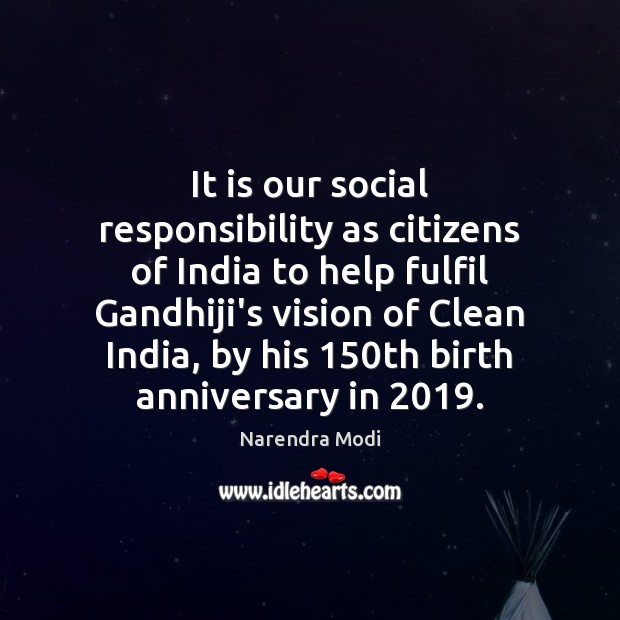 It is our social responsibility as citizens of India to help fulfil Social Responsibility Quotes Image