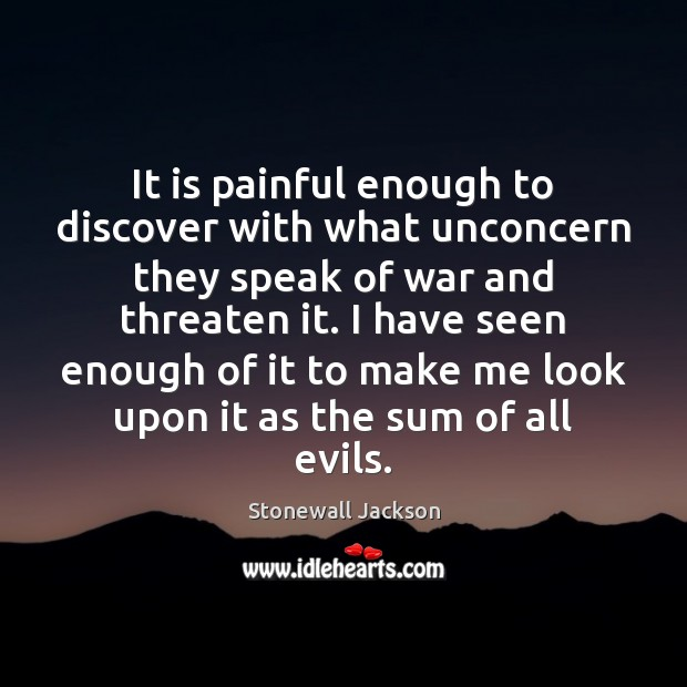 It is painful enough to discover with what unconcern they speak of Image