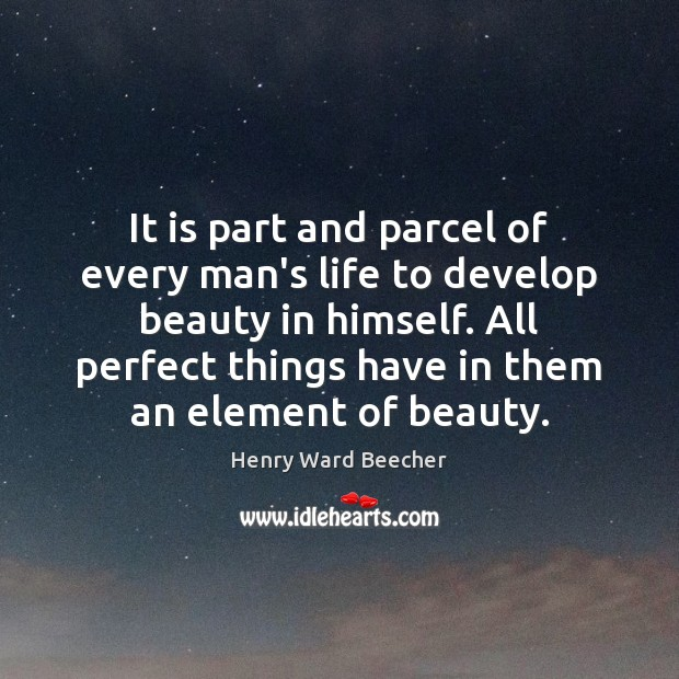 Image, It is part and parcel of every man's life to develop beauty