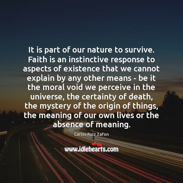 Image, It is part of our nature to survive. Faith is an instinctive