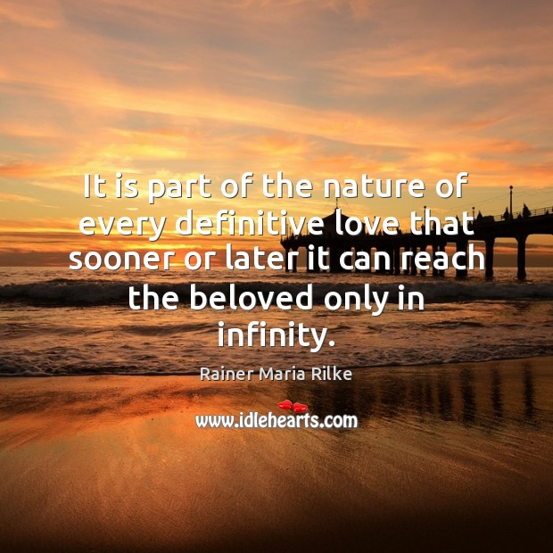 It is part of the nature of every definitive love that sooner Image