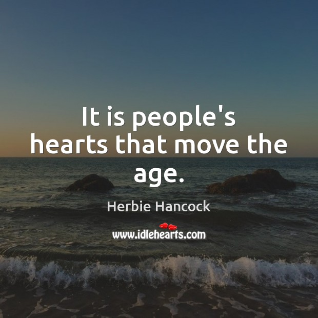 It is people's hearts that move the age. Image