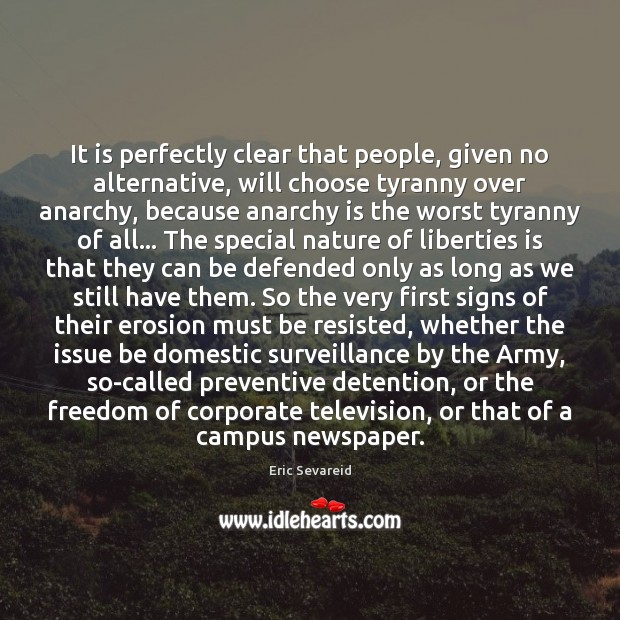 It is perfectly clear that people, given no alternative, will choose tyranny Image