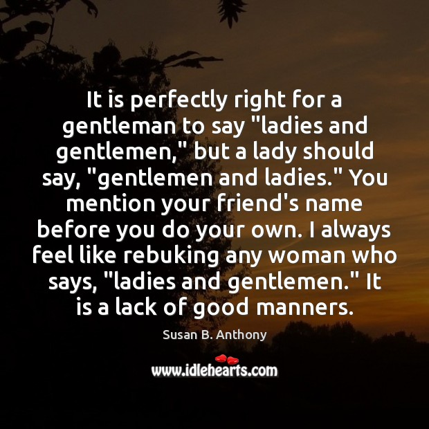"""Image, It is perfectly right for a gentleman to say """"ladies and gentlemen,"""""""