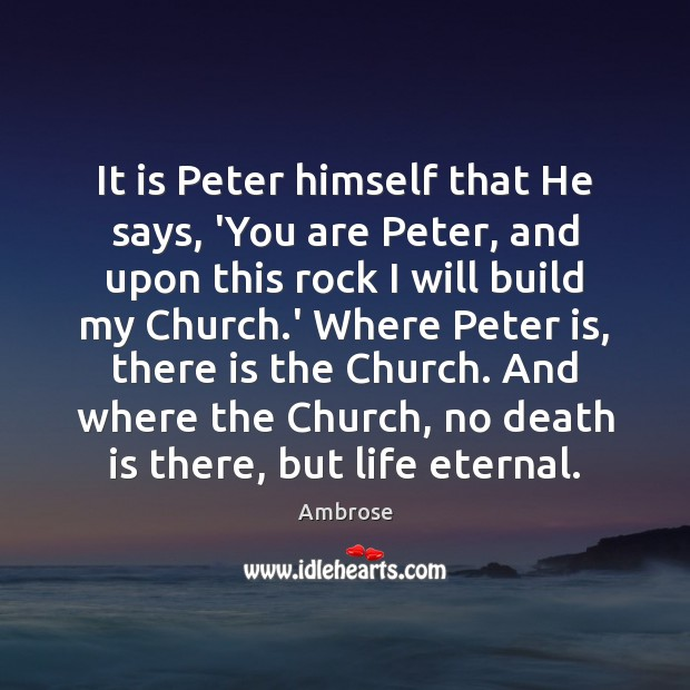 Image, It is Peter himself that He says, 'You are Peter, and upon