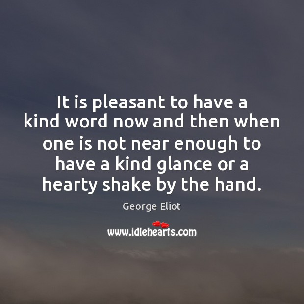 Image, It is pleasant to have a kind word now and then when