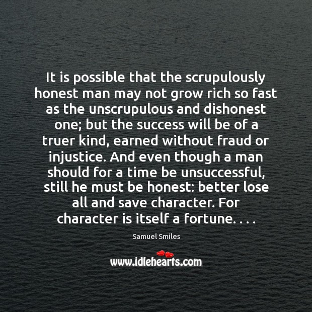 It is possible that the scrupulously honest man may not grow rich Character Quotes Image