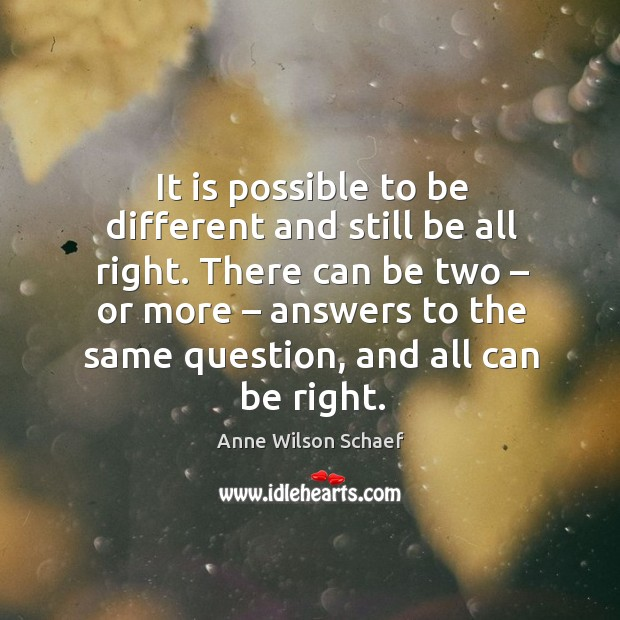 Image, It is possible to be different and still be all right.