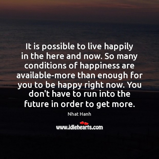 Image, It is possible to live happily in the here and now. So