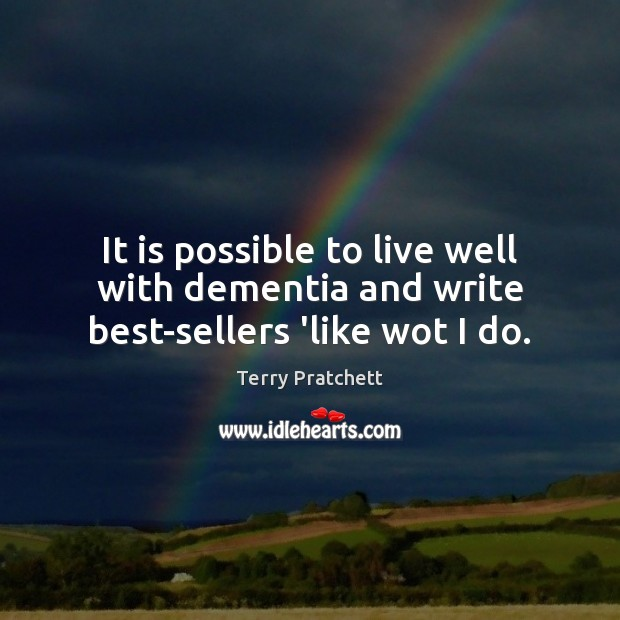 Image, It is possible to live well with dementia and write best-sellers 'like wot I do.