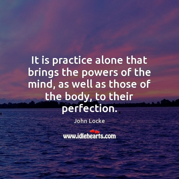 Image, It is practice alone that brings the powers of the mind, as