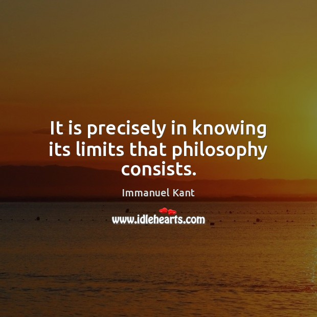Image, It is precisely in knowing its limits that philosophy consists.