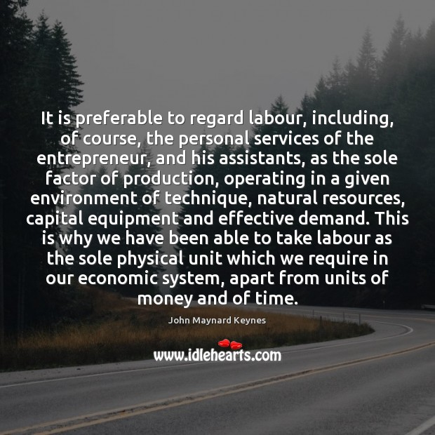 It is preferable to regard labour, including, of course, the personal services Environment Quotes Image