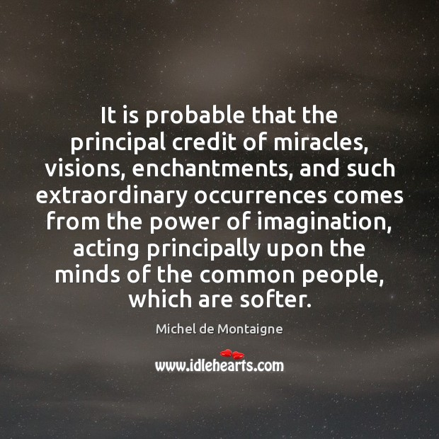 Image, It is probable that the principal credit of miracles, visions, enchantments, and