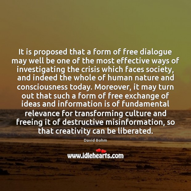 It is proposed that a form of free dialogue may well be Image