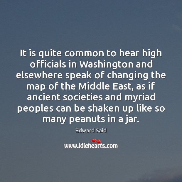 It is quite common to hear high officials in Washington and elsewhere Image