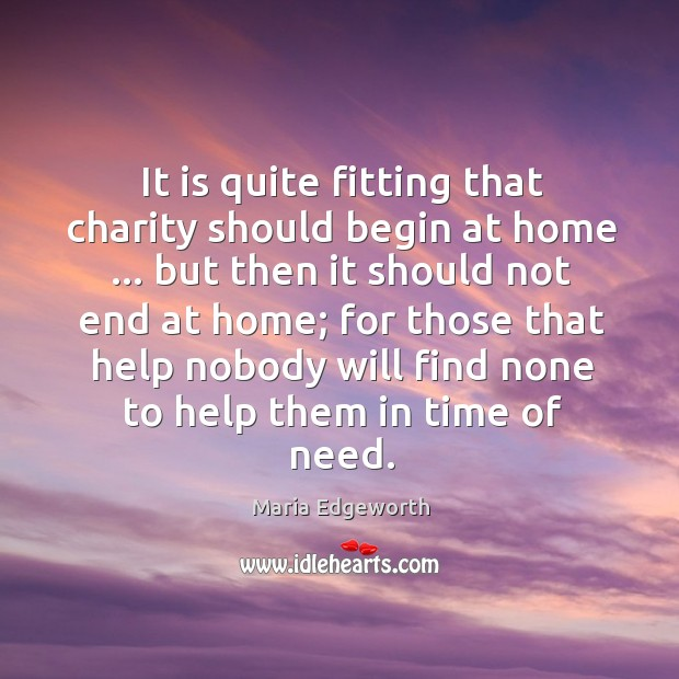 Image, It is quite fitting that charity should begin at home … but then