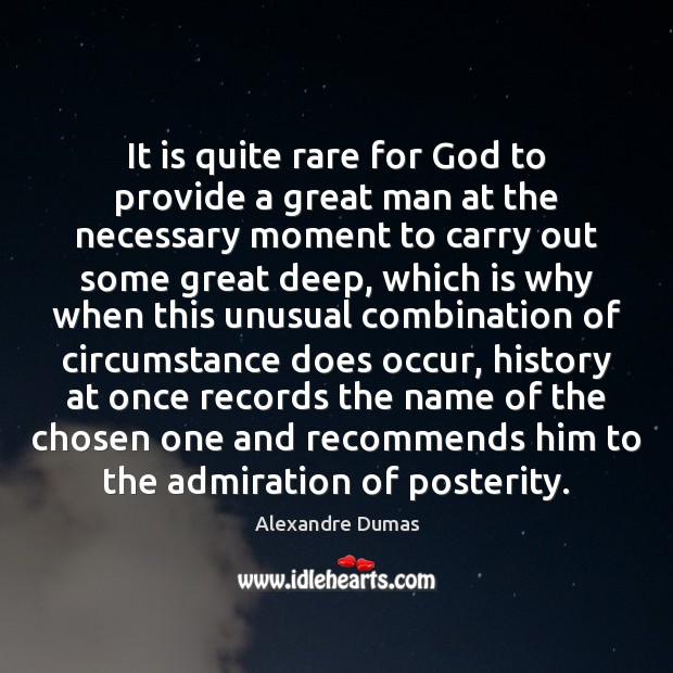 Image, It is quite rare for God to provide a great man at