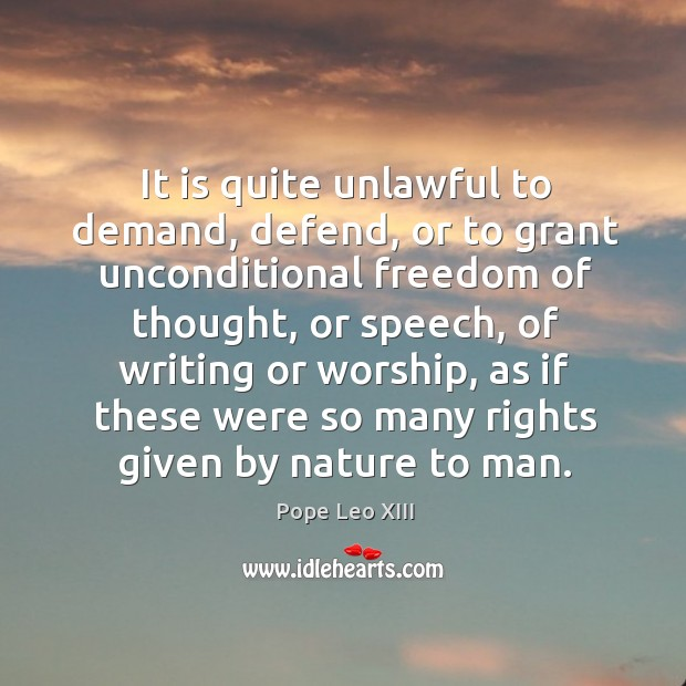It is quite unlawful to demand, defend, or to grant unconditional freedom Image