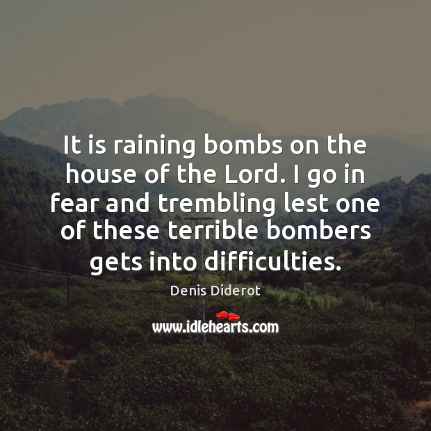 It is raining bombs on the house of the Lord. I go Image