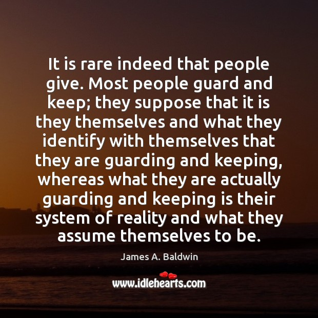 It is rare indeed that people give. Most people guard and keep; Image