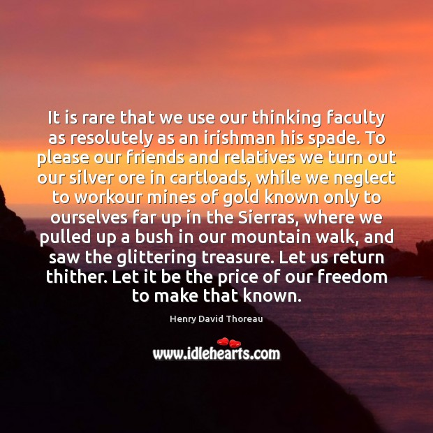 It is rare that we use our thinking faculty as resolutely as Image
