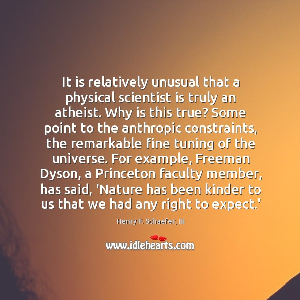 It is relatively unusual that a physical scientist is truly an atheist. Image
