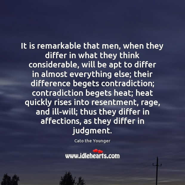 Image, It is remarkable that men, when they differ in what they think