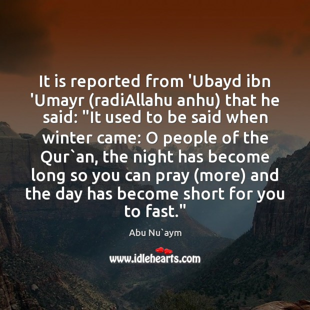 Image, It is reported from 'Ubayd ibn 'Umayr (radiAllahu anhu) that he said: ""