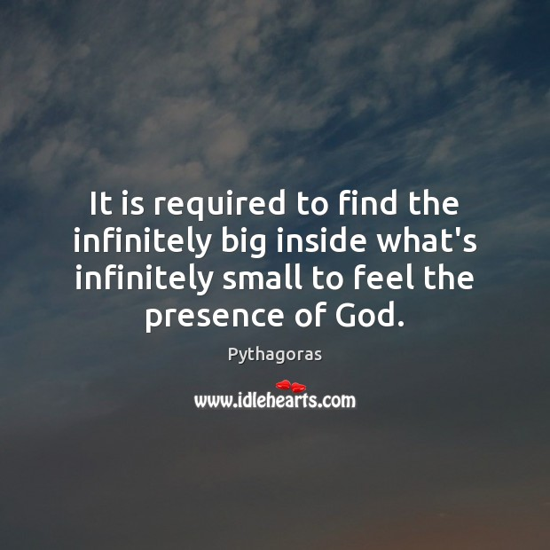It is required to find the infinitely big inside what's infinitely small Image