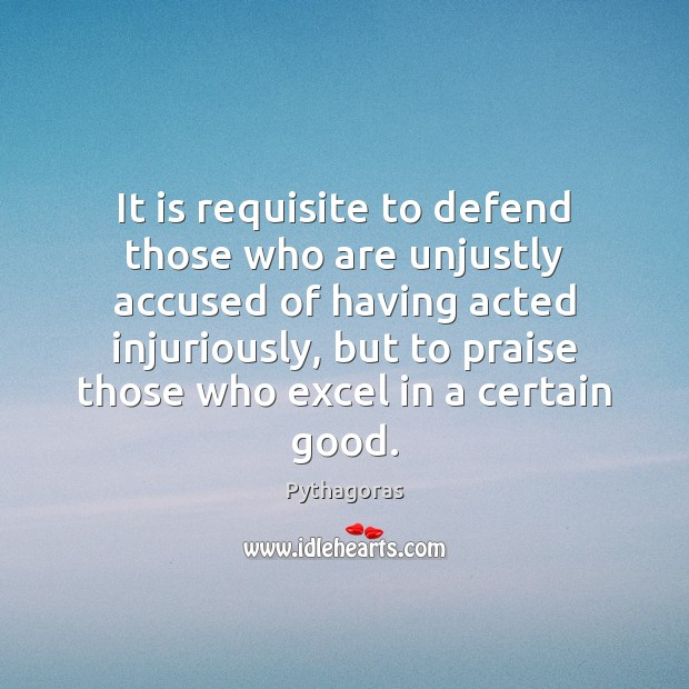 Image, It is requisite to defend those who are unjustly accused of having