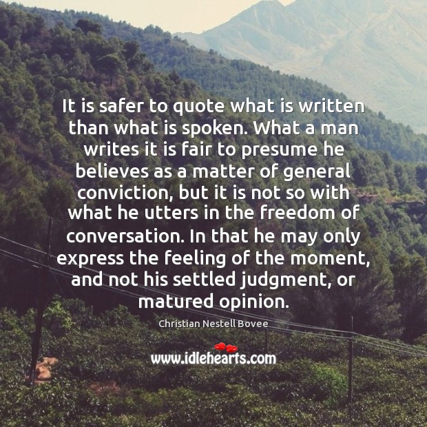 It is safer to quote what is written than what is spoken. Christian Nestell Bovee Picture Quote