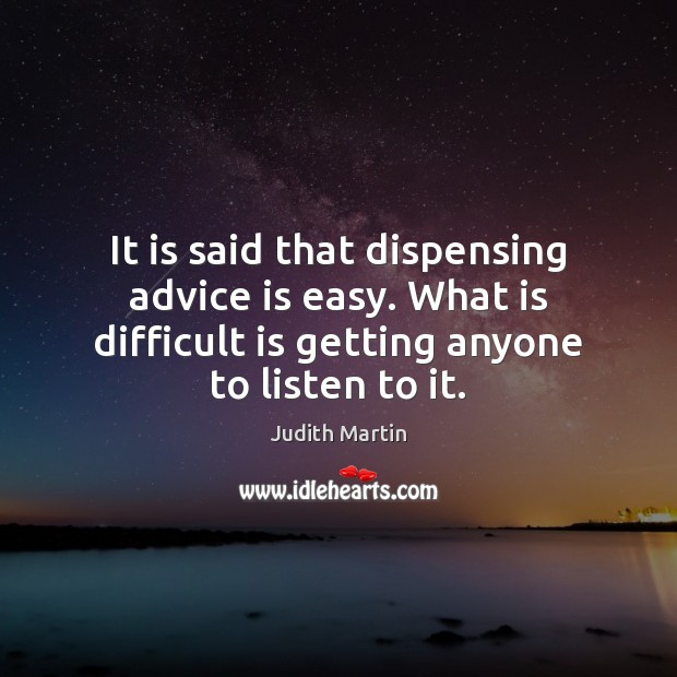 Image, It is said that dispensing advice is easy. What is difficult is