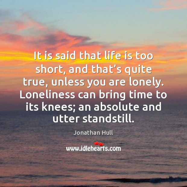 It is said that life is too short, and that's quite Life is Too Short Quotes Image