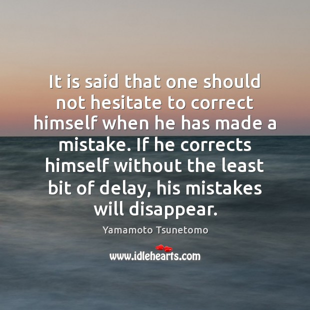 It is said that one should not hesitate to correct himself when Image