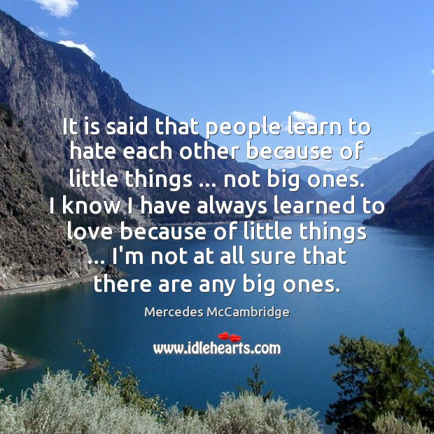 It is said that people learn to hate each other because of Image