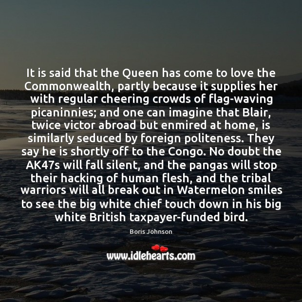 It is said that the Queen has come to love the Commonwealth, Image
